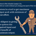 Diligence is definitely required for the implementation of system: