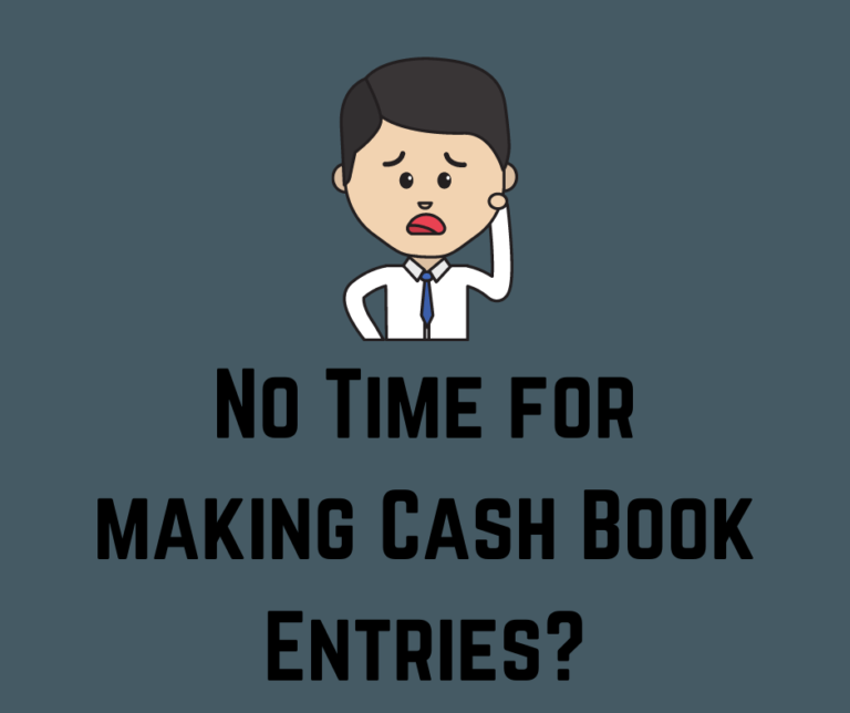 What if I do not make cash book entries?